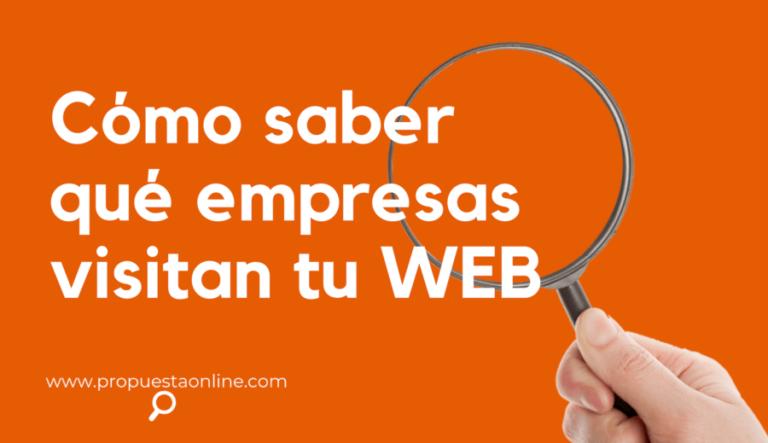 Cómo saber qué empresas visitan nuestra web